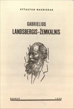 Maknickas, Vytautas. Gabrielius Landsbergis-Žemkalnis. – Kaunas, 1936. Knygos viršelis