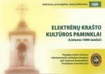 Elektrėnų krašto kultūros paminklai: Lietuvos vardo 1000-mečiui. – Elektrėnai, [2007]. Lankstinys