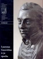 Laurynas Gucevičius ir jo epocha. – Vilnius, 2004. Knygos viršelis