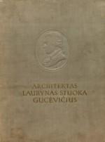 Budreika, Eduardas. Architektas Laurynas Stuoka Gucevičius. – Vilnius, 1954. Knygos viršelis