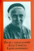 Ledóchowska, Józefa. Życie i działalność Julii Urszuli Ledóchowskiej. –  Warszawa, 1998. Knygos viršelis