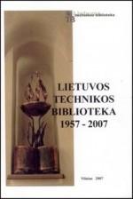 Lietuvos technikos biblioteka 1957–2007. – Vilnius, 2007. Knygos viršelis