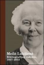 Meilė Lukšienė: bibliografijos rodyklė, 1937–2013. – Vilnius, 2014. Knygos viršelis