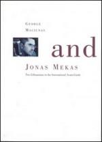 George Maciunas and Jonas Mekas: two lithuanians in the international avant-garde / [by Laima Laučkaitė, Vytautas Landsbergis, Jonas Mekas]. – [Vilnius], [2002]. Knygos viršelis