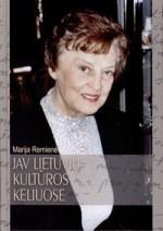Remienė, Marija. JAV lietuvių kultūros keliuose. – Vilnius, 2011. Knygos viršelis