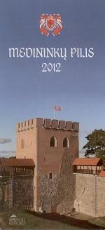 Medininkų pilis: [informacinis  lankstinys]. – [Trakai], 2012.  Lankstinio viršelis