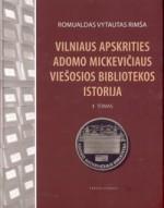Rimša, Romualdas Vytautas.  Vilniaus apskrities Adomo Mickevičiaus viešosios bibliotekos istorija. – T. 1. – Vilnius, 2009. Knygos viršelis