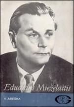 Areška, Vitas. Eduardas Mieželaitis. – Kaunas, 1984. Knygos viršelis
