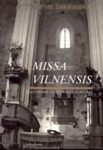 Sakalauskas, Tomas. Missa Vilnensis. –Vilnius, 2006. Knygos viršelis