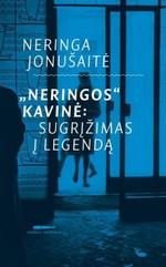 """Jonušaitė, Neringa. """"Neringos"""" kavinė: sugrįžimas į legendą. – Vilnius, 2014. Knygos viršelis"""