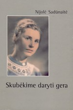 Sadūnaitė, Nijolė. Skubėkime daryti gera. – Vilnius, 1998. Knygos viršelis