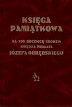 Księga pamiątkowa na 100  rocznicę urodzin księdza prałata Józefa Obrębskiego . – Mejszagoła [i.e. Vilnius], 2006. Knygos viršelis