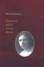 Stankevičius, Rimantas. Gyvenusi tautos himno dvasia. – Vilnius, 2004. Knygos viršelis