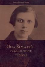 Šimas, Kazys Kęstutis. Ona Šimaitė – Pasaulio tautų teisuolė. – Vilnius, 2006. Knygos viršelis