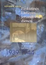 Kruk, Herman. Paskutinės Jeruzalės dienos: Vilniaus geto ir stovyklų kronikos, 1939-1944. – Vilnius, 2004. Knygos viršelis