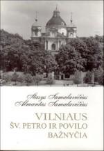 Samalavičius, Stasys,  Samalavičius, Almantas. Vilniaus  šv. Petro ir Povilo bažnyčia. – Vilnius, 1998. Knygos viršelis