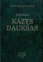 Mačionis, Zenonas. Profesorius Kazys Daukšas. – Vilnius, 2010. Knygos viršelis