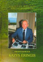Profesorius Kazys Ėringis. – Vilnius, 2007. Knygos viršelis