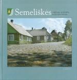 Semeliškės : valsčiaus, apylinkės, seniūnijos istorija. – Vilnius, 2006. Knygos viršelis