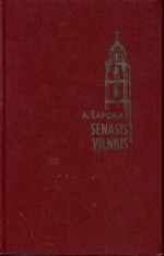 Šapoka, Adolfas. Senasis Vilnius: Vilniaus miesto istorijos bruožai iki XVII a. pabaigos. – Brooklyn (N.Y.),1963. Knygos viršelis