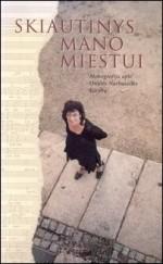 Žiūraitytė, Audronė. Skiautinys mano miestui : monografija apie Onutės Narbutaitės kūrybą. - Vilnius, 2006. Knygos viršelis