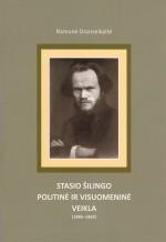 Dranseikaitė, Ramunė. Stasio Šilingo politinė ir visuomeninė veikla (1885–1962). – Vilnius, 2010. Knygos viršelis