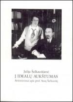 Šalkauskienė, Julija. Į idealų aukštumas: atsiminimai apie prof. Stasį Šalkauskį. – Vilnius, 1998. Knygos viršelis