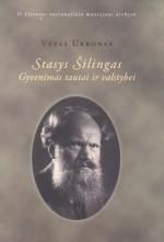 Urbonas, Vytas. Stasys Šilingas. Gyvenimas tautai ir valstybei: monografija. – Vilnius, [2010]. Knygos viršelis