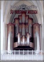 Laurinavičius, Jonas. Su vargonų muzika. – Gija, 2009. Knygos viršelis