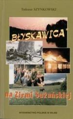 """Szynkowski, Tadeusz. """"Błyskawica"""" na Ziemi Sużańskiej. – Vilnius, 2000. Knygos viršelis"""