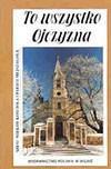 Szynkowski, Tadeusz. To wszystko Ojczyzna. – Vilnius, 1999. Knygos viršelis