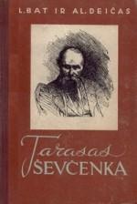 Bat, Lidija, Deičas, Aleksandras. Tarasas Ševčenka. – Vilnius, 1957. Knygos viršelis