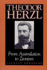 Kornberg, Jacques. Theodor Hercl: From Assimilation to Zionism. – Bloomington; Indianapolis, 1993. Knygos viršelis