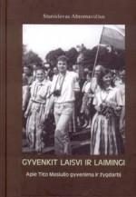 Abromavičius, Stanislovas. Gyvenkit laisvi ir laimingi. Apie Tito Masiulio gyvenimą ir žygdarbį. – Kaunas, 2005. Knygos viršelis