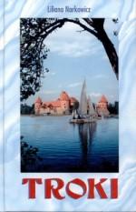Narkowicz, Liliana. Troki. – Vilnius, 2002. Knygos viršelis