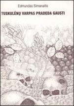 Simanaitis, Edmundas. Tuskulėnų varpas pradeda gausti. − Klaipėda, 1997. Knygos viršelis