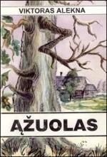 Viktoras Alekna. Ąžuolas. – Vilnius, 2000. Knygos viršelis
