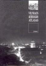 Vilniaus archeologijos atlasas: [Elektroninis išteklius]. - [Vilnius], 2006. Leidinio viršelis