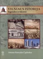 Čaplinskas, Antanas Rimvydas. Vilniaus istorija: legendos ir tikrovė. – Vilnius, 2010. Knygos viršelis