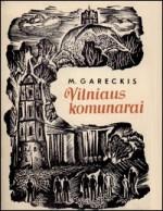 Gareckis, Maksimas. Vilniaus komunarai. – Vilnius, 1965. Knygos viršelis