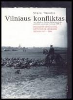 Theolin, Sture. Vilniaus  konfliktas: begalinis ginčas dėl Lietuvos ir Lenkijos sienos 1917-1996. – Vilnius, 2001.  Knygos viršelis