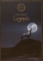 Juozėnas, Dainius.Vilniaus  legenda. – Vilnius, 2007. Knygos viršelis