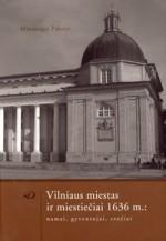 Paknys, Mindaugas. Vilniaus  miestas ir miestiečiai 1636 m.: namai, gyventojai, svečiai. –  Vilnius, 2006. Knygos viršelis