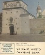 Jučienė, Irena, Levandauskas, Vytautas. Vilniaus miesto gynybinė siena. – Vilnius, 1979. Knygos viršelis