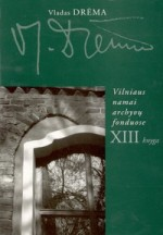 Drėma, Vladas. Vilniaus namai archyvų fonduose. – Vilnius, 2007. Knygos viršelis