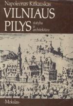 Kitkauskas, Napaleonas. Vilniaus pilys: statyba ir architektūra. – Vilnius, 1989. Knygos viršelis
