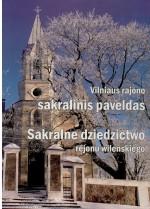 Vilniaus rajono sakralinis paveldas. = Sakralne dziedzictwo rejonu wileńskiego. – Vilnius, 2009. Knygos viršelis