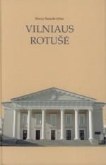 Samalavičius, Stasys. Vilniaus rotušė. –Vilniaus rotušė, 2006. Knygos viršelis