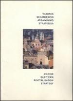 Vilniaus senamiesčio atgaivinimo strategija. – Vilnius, 1997. Knygos viršelis