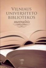 Vilniaus universiteto bibliotekos metraštis 2004. – Vilnius, 2005. Knygos viršelis
